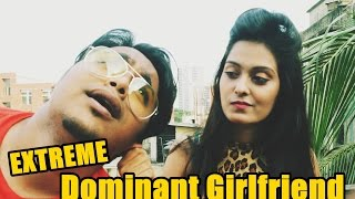 Over DOMINANT Girlfriend ( EXTREME ) | ZakiLOVE | Saira Akther Jahan