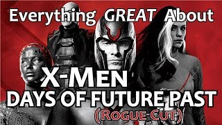 Everything GREAT About X-Men Days of Future Past!