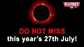 27th July and what exactly is making it special | Why not to miss 27.07.2018