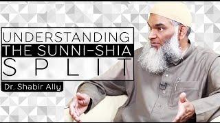 Understanding the Sunni-Shia Split |  Dr. Shabir Ally