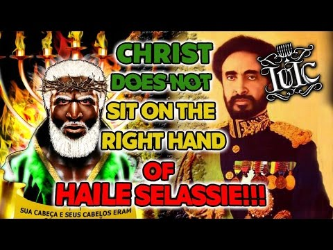 The Israelites: Christ Does NOT Sit On The Right Hand of Haile Selassie!!! #Rastafari