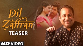 SONG TEASER  Dil  Zaffran  Rahat Fateh Ali Khan  Full Video Releasing Soon uploaded on 23-10-2018 171067 views