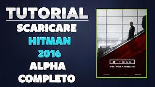 [TUTORIAL 13#] COME INSTALLARE Hitman 6 [2016] [ITA]