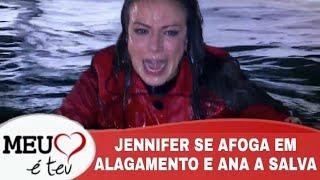 Meu Coração e teu - Jennifer se Afoga no Alagamento e Ana a Salva (Capítulo 01)