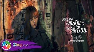 Đừng Nhìn Em Khóc Mới Biết Em Đau - Wendy Thảo (4K Official MV)