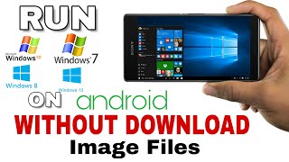 How to Run windows xp/8/8.1/10 on android without download image file