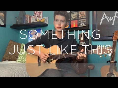 Something Just Like This - The ChainsmokersColdplay - Cover (Fingerstyle Guitar)