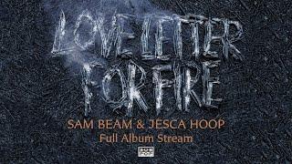 Sam Beam and Jesca Hoop - Love Letter For Fire [FULL ALBUM STREAM]