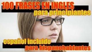 100 Frases en Inglés para Principiantes: Inglés Básico - Inglés Americano Parte 2