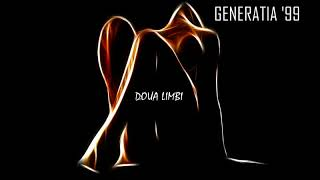 Generatia '99 - Doua Limbi