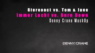 Stereoact feat. Kerstin Ott vs. Tom & Jame - Die Immer Lacht vs. Burn Down (Denny Crane Mashup)