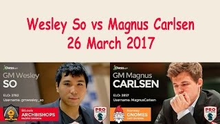 Shocking - Magnus Carlsen to Wesley So 'Thank you 'So' Very Very Much!'  26 March 2017