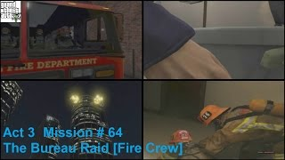 Grand Theft Auto V: Act 3 # 57 - The Bureau Raid [Fire Crew] (Act 3 Finale)