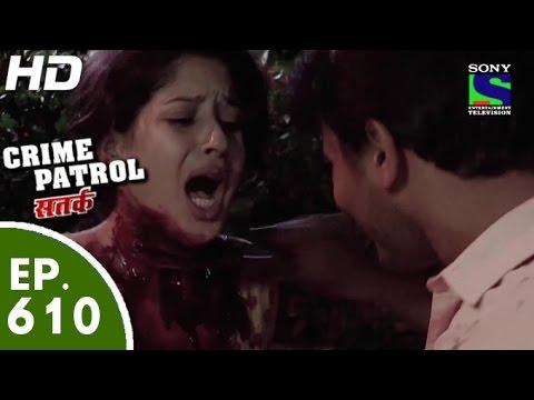 Crime Patrol - क्राइम पेट्रोल सतर्क - Pyar Ki Ek Kahaani - Episode 610 - 27th November, 2015