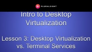 Desktop Virtualization vs. Terminal Services
