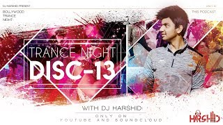 Trance Night Bollywood 2017 Mashup Disc-13 || DJ Harshid