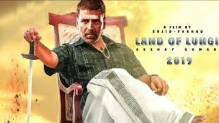 Land of Lungi  Movie Trailar | fast look | Akshay kumar 2017