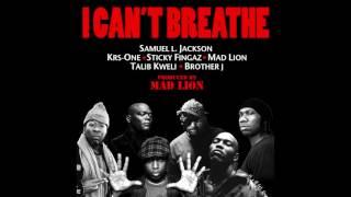 I Can't Breathe Feat. Samuel L. Jackson, Krs One, Sticky Fingaz, Mad Lion, Talib Kweli & Brother J
