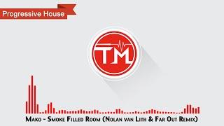 Mako - Smoke Filled Room (Nolan van Lith & Far Out Remix)