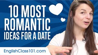 Learn the Top 10 Most Romantic Ideas for a Date in English