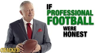 If Professional Football Were Honest - Honest Ads (NFL, Cheerleaders, Concussions)