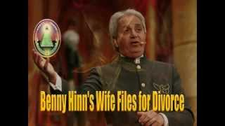 Charlatan Exposed - Benny Hinn's Wife Wants A Divorce