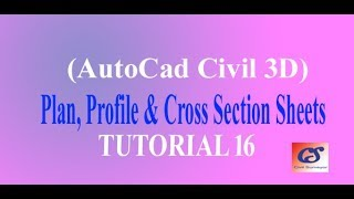 16 How to Create Plan Profile and Cross Section Sheets in AutoCAD Civil 3D
