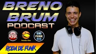 Podcast - DJ Breno Brum (LIGHT) :: Lançamento Exclusivo Roda de Funk  ::