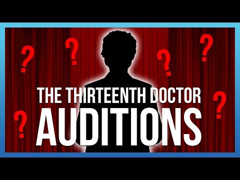 The Thirteenth Doctor Auditions