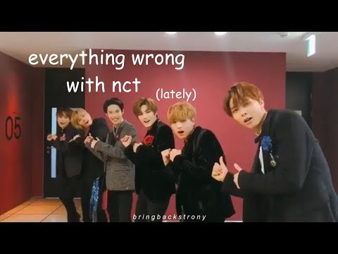 everything wrong with nct lately