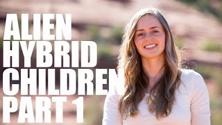 Hybrid Human Alien Children - Part 1 - Bridget Nielsen
