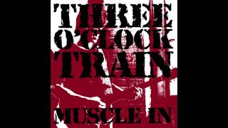 Three O'Clock Train - Muscle In (1987 Album Audio Only)