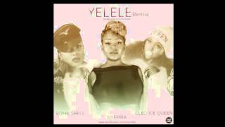 Nyemba   Yelele ft Cleo Ice Queen & Bomb$hell Remix
