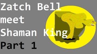Zatch Bell meets Shaman King (part 1 of 6)