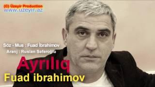 Fuad Ibrahimov - Ayriliq ( 2017 Audio )