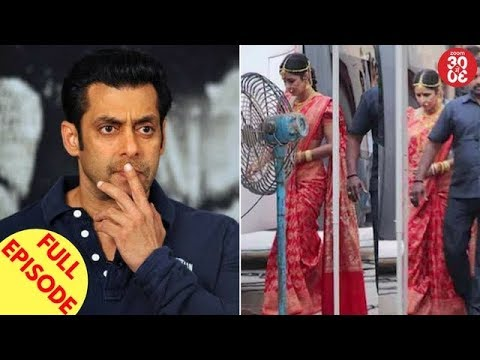 Salman Khan's Foreign Schedule In Trouble? | Katrina Kaif's 'Zero' Look Revealed & More