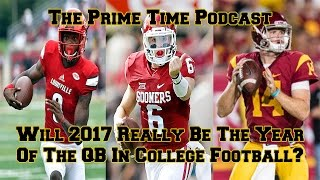 Will 2017 Really Be The Year Of The QB In College Football?