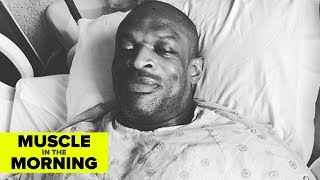 RONNIE COLEMAN RECOVERS! Muscle in the Morning (2/12/18)