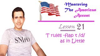 T rules -flap t /d/ as in Little - Full American accent course