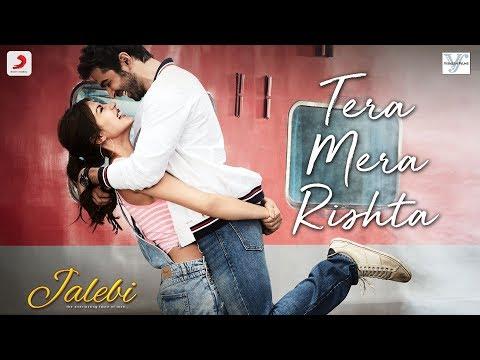 Xxx Mp4 Tera Mera Rishta – Jalebi Varun Mitra Rhea Chakraborty KK Shreya Ghoshal Tanishk B 3gp Sex