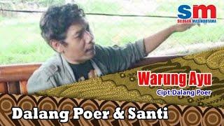 Dalang Poer Ft. Santi - Warung Ayu (Official Music Video)
