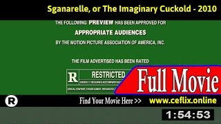 Watch: Sganarelle, or The Imaginary Cuckold (2010) Full Movie Online