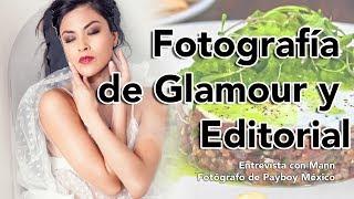 #77. Fotografía de Glamour y Editorial entrevista con Mann fotógrafo de Playboy