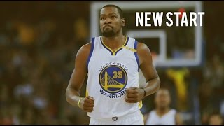 """Kevin Durant - """"New Start"""""""