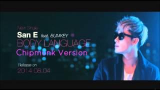 San E - Body Language feat. Bumkey [Chipmunk Version]