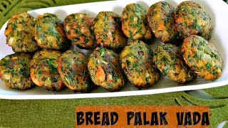 Bread Palak Vada - Quick Evening Snack Recipe