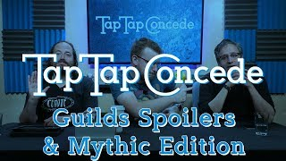 TTC 234 - Guilds Spoilers & Mythic Edition