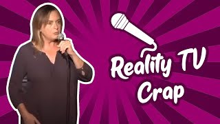 Shelagh Ratner - Reality TV Crap (Stand Up Comedy)