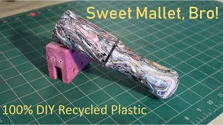 Making a Mallet from Reclaimed #2 HDPE Plastic.