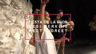 I MET DESI PERKINS | FIESTA DE LA FLOR 2018